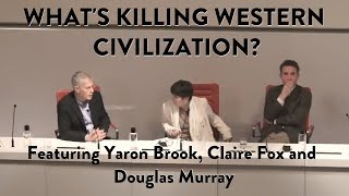 What Is Killing Western Civilization? With Douglas Murray, Claire Fox and Yaron Brook