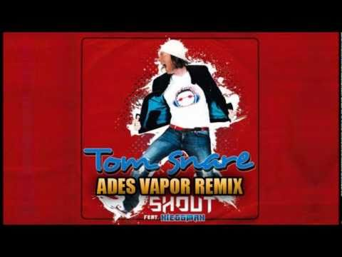Tom Snare feat. Nieggman - Shout (Ades Vapor Remix)