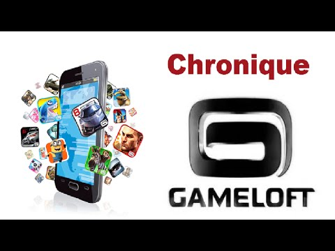Chronique : Gameloft - YouTube