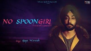 No Spoongiri – Gopi Waraich