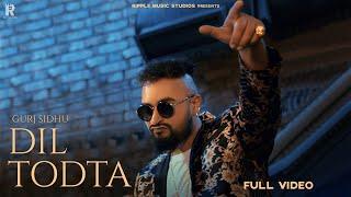 Dil Todta – Gurj Sidhu Video HD
