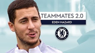 Who's the toughest player at Chelsea? | Eden Hazard | Teammates 2.0
