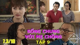 Tóm tắt Sống Chung Với Mẹ Chồng tập 9   Khổ Vì Trai Lạ   Phim hay 2017 - Khen Phim