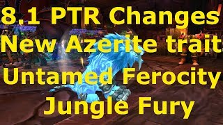 Wow Feral Druid BFA 8.1 PTR New Changes and Azerite Traits. Oct 25th