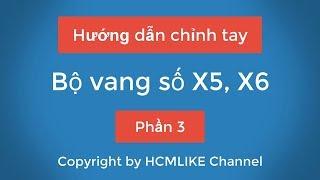 [HCM061] Hướng dẫn chỉnh tay Bộ vang số X5, X6 - Phần 3