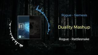 Rogue - Nemesis VS Rogue - Rattlesnake ~ [Duality Mashup]