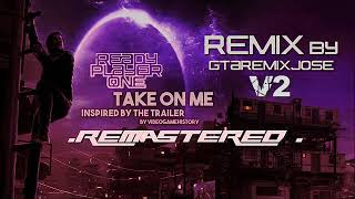A ha - Take On Me - (Ready Player One) Tribute V2 Remastered