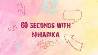 Watch: 60 sec with Suryakantam ft. Niharika Konidela..