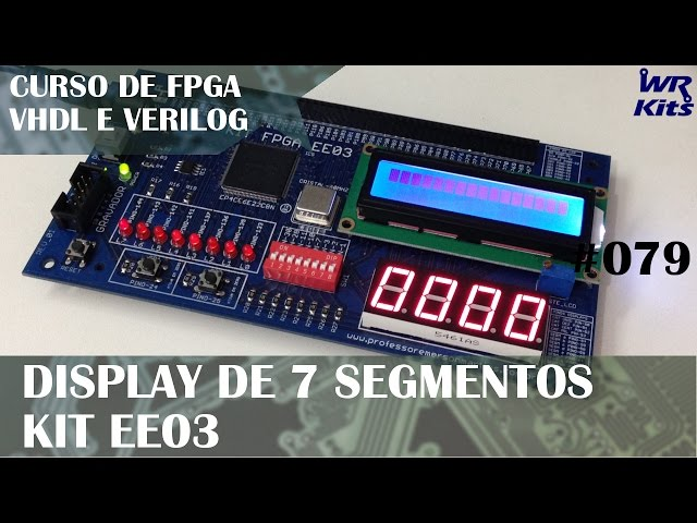 DISPLAY 7 SEGMENTOS DO KIT EE03 | Curso de FPGA #079