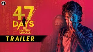 47 DAYS Movie Theatrical Trailer 4k