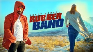 Rubber Band – Preet Harpal