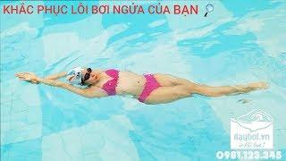 Dạy Bơi Ngửa Cơ Bản - Hướng Dẫn Chỉnh Sửa Chi Tiết Các Lỗi Trong Bơi Ngửa | Học Bơi Ngửa Chuẩn