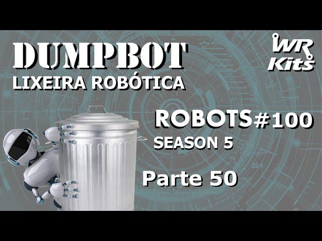 DESTRUINDO O ELEVADOR (DumpBot 50/x) | Robots #100