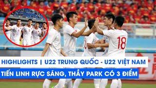 Highlights | U22 Trung Quốc - U22 Việt Nam | Tiến Linh rực sáng, HLV Park đại thắng trước thầy cũ