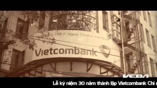 Phim tài liệu 30 năm Vietcombank Chi nhánh Hà Nội - Documentary by Veba Group