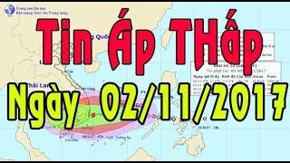 Tin Thời sự Hôm nay (6h30 - 2/11/2017): Áp Thấp Nhiệt Đới Mạnh Lên Thành Bão Hướng Hướng Vào Nước Ta