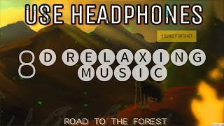 Relaxing Music| 8D TUNES | Road To The Forest| 8D Music| Copyrightfree Music| Relaxing 8D Music