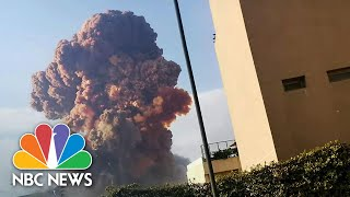 Beirut Explosion Witnesses Watch In Shock Among Smoke And Rubble | NBC News NOW