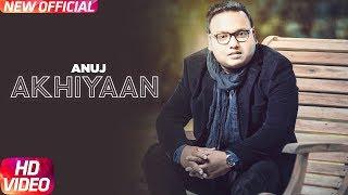 Akhiyaan – Anuj – Jay D