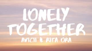Avicii - Lonely Together (Lyrics / Lyric Video) ft. Rita Ora