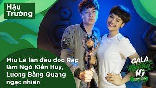 Miu Lê lần đầu đọc Rap làm Ngô Kiến Huy, Lương Bằng Quang ngạc nhiên | Hậu trường Gala Nhạc Việt 10