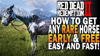 How To Get ANY Best Horse For FREE & EARLY! Even The Rose Arabian! Red Dead Redemption 2 Horses