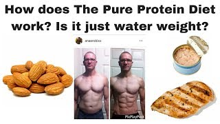 How does The Pure Protein Diet work?  Is it just water weight?