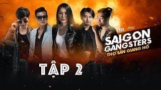 Saigon Gangsters   Thợ Săn Giang Hồ Tập 2