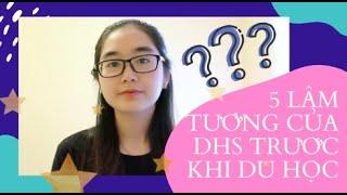 5 LẦM TƯỞNG CỦA HS TRƯỚC KHI DU HỌC | Du Học | - Hi Jenny