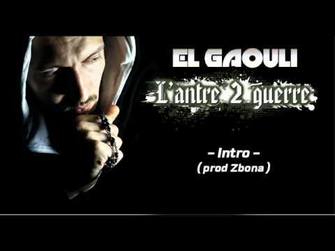 """EL GAOULI - INTRO """" L Antre 2 Guerre """" ( Prod Zbona )"""