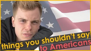 THINGS YOU SHOULDN'T SAY TO AMERICANS | NikiNSammy