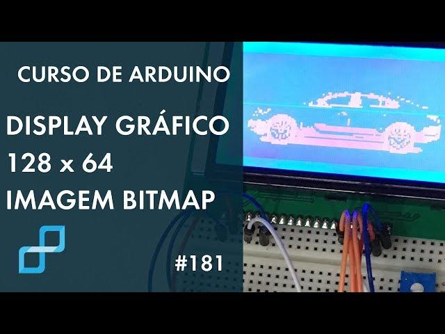 IMAGEM BITMAP EM DISPLAY GRÁFICO | Curso de Arduino #181