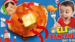 ELF PANCAKE!! He's Hungry, Edible & Fishing? Days 11-15 (FUNnel Fam Elf on the Shelf Vision)