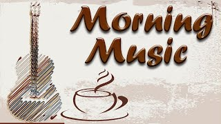 Morning Guitar Instrumental Music to Wake Up - Relaxing Background Guitar Music