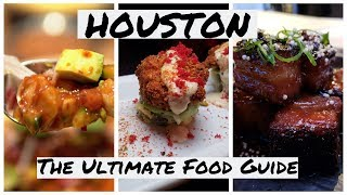 THE ULTIMATE HOUSTON FOOD GUIDE!