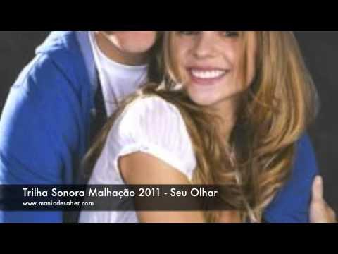 Baixar Trilha Sonora Malhação 2011 - Seu Olhar (Tema De Pedro e Catarina)