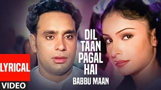 Dil Ta Pagal Hai – Babbu Maan – Lyrical