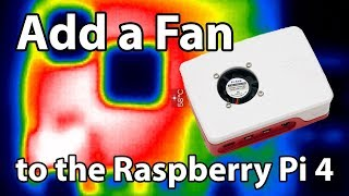 Adding a fan to the Raspberry Pi 4 official case