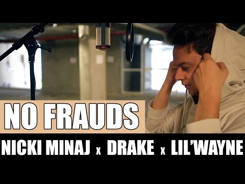 Nicki Minaj, Drake, Lil Wayne - No Frauds