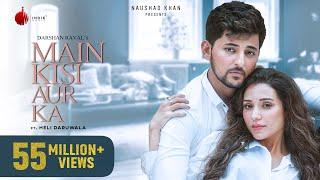 Main Kisi Aur Ka – Darshan Raval  (Album Judaiyaan) Video HD