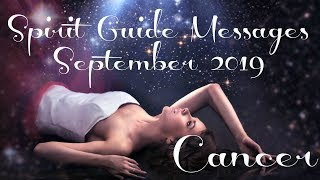 Cancer ~ Things are finally happening! ~ Spirit Guide Messages Sept 2019