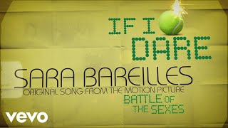 Sara Bareilles - If I Dare  (from Battle of the Sexes) (Lyric Video)