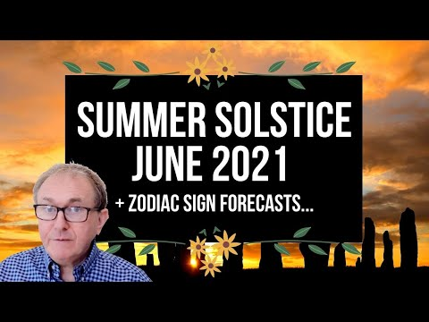Summer Solstice June 2021 + Zodiac Sign Forecasts