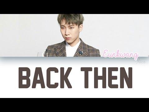 SEO EUNKWANG (서은광) (BTOB) - BACK THEN (그때) Lyrics (ENG/ROM/HAN)
