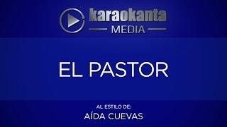 Karaokanta - Aída Cuevas - El pastor(CALIDAD PROFESIONAL)