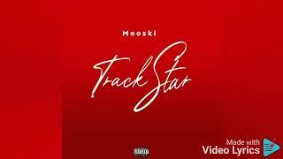 Track Star - mooski (lyrics)