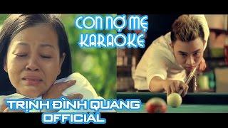 [Karaoke] Con Nợ Mẹ - Trịnh Đình Quang Official   Nhạc trẻ hay nhất 2016