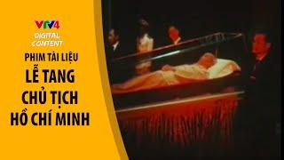 Phóng sự - Lễ tang Chủ tịch Hồ Chí Minh