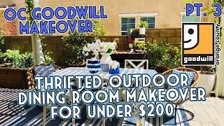 THRIFTED OUTDOOR DINING ROOM MAKEOVER UNDER $200 | OCGOODWILL MAKEOVER  PART 3