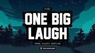 Pang! - One Big Laugh (Zerb & Kalozy Bootleg)   One Day